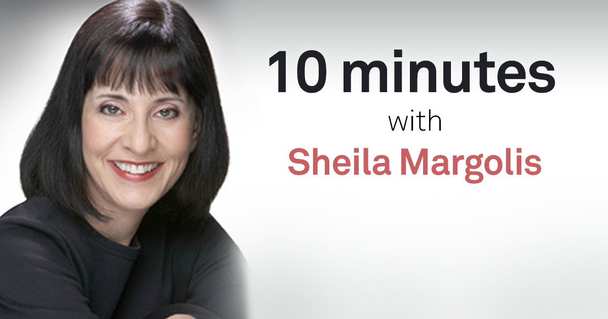 10 minutes with Sheila Margolis